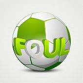 Shiny green soccer ball and stylish text Foul on grey background, can be use as flyer, banner or pos