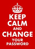 Keep Calm And Change Your Password