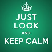 Just Look And Keep Calm poster