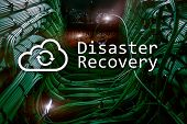 Disaster Recovery. Data Loss Prevention. Server Room On Background. poster