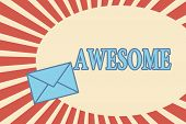Handwriting Text Awesome. Concept Meaning Something Spectacular Amazing Fantastic Extremely Impressi poster