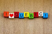 I Love Quebec, Canada, Sign Series for Travel