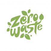 Zero Waste Lettering Composition With Leave. Awareness Of Consumption poster