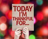 Today I'm Thankful For... written on colorful background with defocused lights