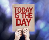 Today Is The Day written on colorful background with defocused lights