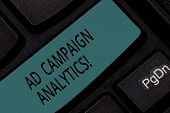 Handwriting Text Ad Campaign Analytics. Concept Meaning Monitor Campaigns And Their Respective Outco poster
