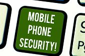 Conceptual Hand Writing Showing Mobile Phone Security. Business Photo Text Secure Data On Mobile Dev poster