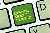 Handwriting Text Writing Supply Vital Services To The Industry. Concept Meaning Power Supplies For C poster