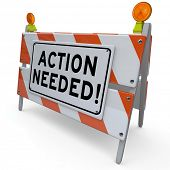 stock photo of tasks  - The words Action Needed on a barrier or blockade telling you to act now to perform a task or complete a required task - JPG