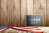 Little Blackboard With Labor Day Text And American Flag On Wooden Background. Labor Day Concept poster