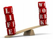 Life, But Not Work. Work-life Balance. The Words Life And Work (made From Red Cubes Labeled With Let poster