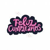 Feliz Cumpleanos Hand Drawn Vector Lettering. Happy Birthday Handwritten Phrase In Spanish. Pink Car poster