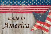 Made In America Message, Usa Patriotic Old Flag And A Star And Weathered Wood Background With Text M poster
