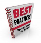 A spiral-bound book offers Best Practices ideads for success, consulting and advice for achieving yo