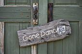 Gone Dancing.