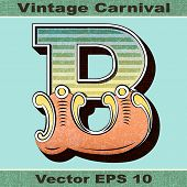The Letter B of an Alphabet Sit of Vintage, Carnival, Circus, Funfair, Fishtail Letters and Numbers.