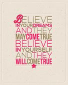 "Motivating Quotes - ""Believe in your dreams and they may come true. Believe in yourself and they wil"