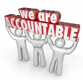 We Are Accountable 3d words lifted by a team of people or workers who take responsibility for a busi