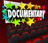 Documentary word on a cinema theater screen for a film or movie that is non-ficition, real life or authentic in coverage of an important subject or topic