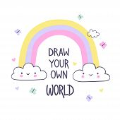 Draw Your Own World. Hand Draw Summer Illustration For Kids Print. Use For Textile, Poster, Surface  poster