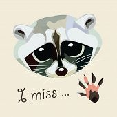 Card with a raccoon - I miss. Vector illustration.
