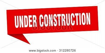 poster of Under Construction Speech Bubble. Under Construction Sign. Under Construction Banner