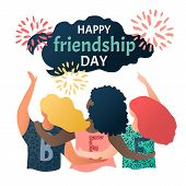 Happy Friendship Day Greeting Card With Multinational Hugging Friends. Three Girls Celebrate Friends poster