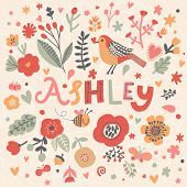 Bright card with beautiful name Ashley in poppy flowers, bees and butterflies. Awesome female name design in bright colors. Tremendous vector background for fabulous designs