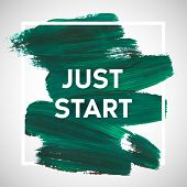 foto of saying  - Just Start lettering of an inspirational saying - JPG