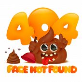 Page Not Found Concept, 404 Error Web Page With Cute Cartoon Poop Emoji Character. Template For Web  poster