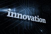 The word innovation against futuristic black and blue background