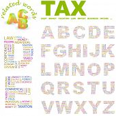 TAX. Vector letter collection. Wordcloud illustration. Illustration with different association terms