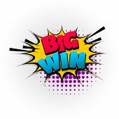 Big Win Winner Game Hand Drawn Pictures Effects. Template Comics Speech Bubble Halftone Dot Backgrou poster