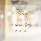 Inspirational Quotation, Today Is A New Day, Positive Thinking Inspiration poster