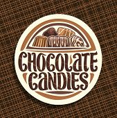 Vector Logo For Chocolate Candies, Round Sign With Pile Of Swiss Praline, Belgian Bonbons Covered Of poster