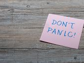 Text Sign Showing Don T Not Panic. Conceptual Photo Sudden Strong Feeling Of Fear Prevents Reasonabl poster