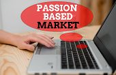 Handwriting Text Passion Based Market. Concept Meaning Emotional Sales Channel A Personalize Centric poster
