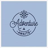 Adventure Awaits Logo. Round Linear Of Adventure poster