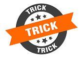Trick Sign. Trick Orange-black Round Ribbon Sticker poster
