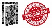 Mosaic Door And Distressed Stamp Seal With Do Not Close Door Phrase. Mosaic Vector Is Formed With Do poster