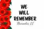 Remembrance Day November 11 Typography With Red Poppy Flower - International Symbol Of Peace, Text I poster