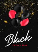 Black Friday Sale Banner With Shiny Balloons Bunch, Confetti And Gold Glitter On Dark Background. Mo poster