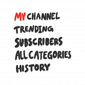 My Channel, Trending, Subscribers, All, Categories, History. Sticker For Social Media Content. Vecto poster