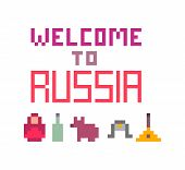 Welcome To Russia, Pixel Art Font Lettering For Prints, Cards, Poster, Banners. 8 Bit Retro 80s-90s  poster