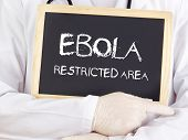 Doctor Shows Information: Ebola Restricted Area