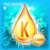 Vitamin K Phylloquinone Vector. Vitamin Gold Oil Drop Icon. Organic Gold Droplet Icon. For Beauty, C poster