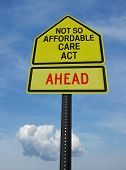 Not So Affordable Care Act Ahead Sign