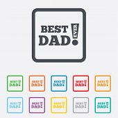 Best father ever sign icon. Award symbol.