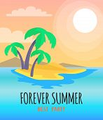Forever Summer Best Party Poster. Tropical Seascape With Palm Coconut Trees And Sand Of Beach. Brigh poster