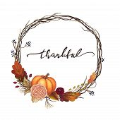 Thankful Thanksgiving Wreath With An Orange Pumpkin, Autumn Flowers, Vines, Branches, Grapes, Fall L poster